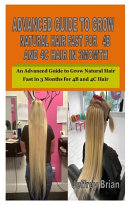 Advanced Guide to Grow Natural Hair Fast for 4b and 4C Hair in 3momth PDF