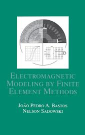 Electromagnetic Modeling by Finite Element Methods