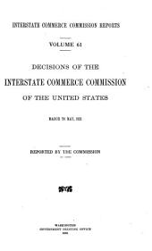 Interstate Commerce Commission Reports: Reports and Decisions of the Interstate Commerce Commission of the United States, Volume 61