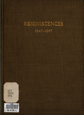 Reminiscences of the Past Half Century: April 9, 1847, to April 9, 1897