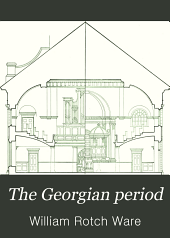 The Georgian Period: A Series of Measured Drawings of Colonial Work, Part 11