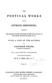 The Poetical Works of the Ettrick Shepherd: Including the Queen's Wake, Pilgrims of the Sun, Mador of the Moor, Mountain Bard, Etc., Etc. With an Autobiography, and Illustrative Engravings, from Original Drawings, Volume 4