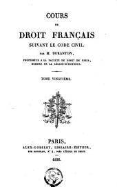 Cours de droit français: suivant le code civil, Volume20