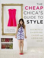 The Cheap Chica s Guide to Style PDF