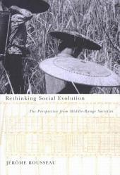 Rethinking Social Evolution: The Perspective from Middle-Range Societies