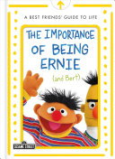 The Importance of Being Ernie  and Bert   A Best Friends  Guide to Life PDF