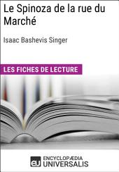 Le Spinoza de la rue du Marché d'Isaac Bashevis Singer: Les Fiches de lecture d'Universalis