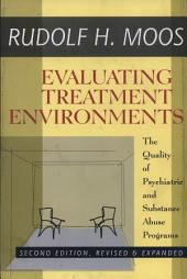 Evaluating Treatment Environments: The Quality of Psychiatric and Substance Abuse Programs