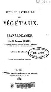 Histoire naturelle des végétaux: phanérogames, Volume1