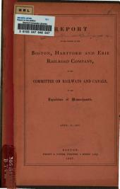 Report on the Petition of the Boston, Hartford and Erie Railroad Company, by the Committee on Railways and Canals, to the Legislature of Massachusetts: April 18, 1867