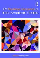 The Routledge Companion to Inter American Studies PDF