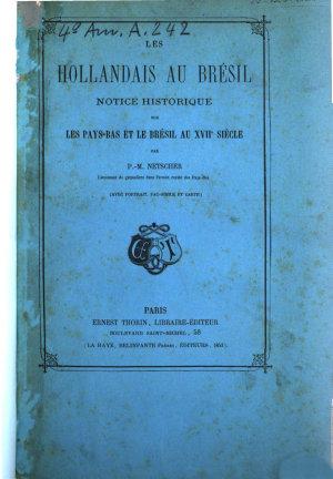 Les Hollandais au Br  sil  notice historique sur les Pays Bas et le Br  sil au XVIIe si  cle PDF