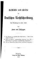 Geschichte und Gesetze der deutschen Rechtschreibung zur Orientirung für weitere Kreise
