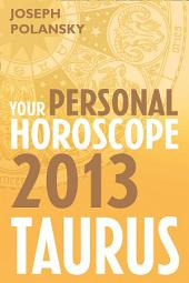 Taurus 2013: Your Personal Horoscope