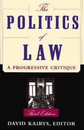 The Politics Of Law: A Progressive Critique, Third Edition, Edition 3