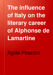 The Influence of Italy on the Literary Career of Alphonse de Lamartine