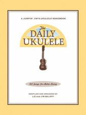 The Daily Ukulele Songbook: 365 Songs for Better Living