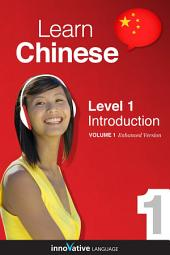 Learn Chinese - Level 1: Introduction to Chinese: Volume 1: Lessons 1-25