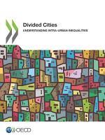 Divided Cities Understanding Intra-urban Inequalities