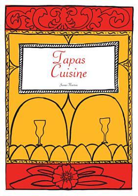 Spanish Cookbook   Tapas Cuisine