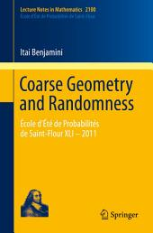 Coarse Geometry and Randomness: École d'Été de Probabilités de Saint-Flour XLI – 2011