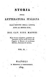 Storia della letteratura italiana dall'origine della lingua fino al secolo 19. Del cav. Gius. Maffei ..: Volume 2