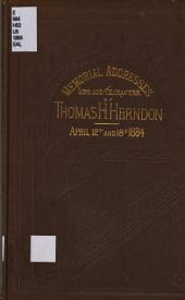 Memorial Addresses on the Life and Character of Thomas H. Herndon (a Representative from Alabama): Delivered in the House of Representatives and in the Senate, Forty-eighth Congress, First Session