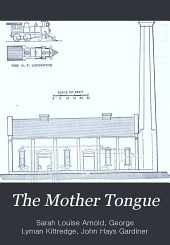 The Mother Tongue: Elements of English composition, by J. H. Gardiner, G. L. Kittredge and S. L. Arnold