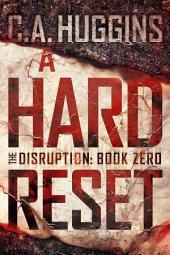 A Hard Reset: (The Disruption: Book Zero)