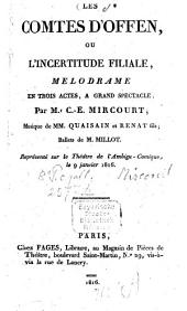 Les comtes d'Offen, ou l'Incertitude Filiale. Melodrame en 3 actes, a grand spectacle