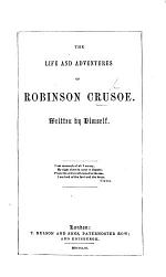 The Life and Adventures of Robinson Crusoe, Etc. [With Plates. Part Two is Abridged.]