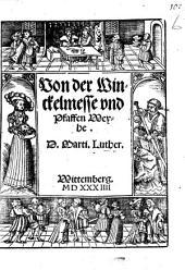 Von der Winckelmesse vnd Pfaffen Weyhe. D. Marti. Luther. Wittemberg. MD.XXXIIII.