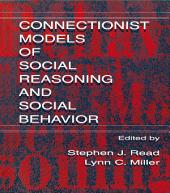 Connectionist Models of Social Reasoning and Social Behavior