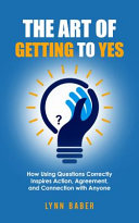 The Art of Getting to YES