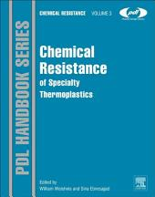 Chemical Resistance of Specialty Thermoplastics: Chemical Resistance, Volume 3