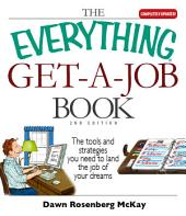 The Everything Get-A-Job Book: The Tools and Strategies You Need to Land the Job of Your Dreams, Edition 2