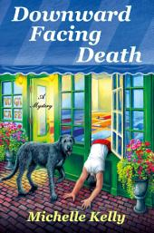 Downward Facing Death: A Mystery