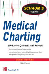 Schaum's Outline of Medical Charting: 500 Review Questions + Answers