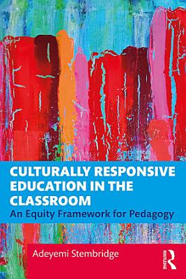 Culturally Responsive Education in the Classroom