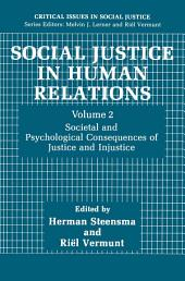 Social Justice in Human Relations Volume 2: Societal and Psychological Consequences of Justice and Injustice