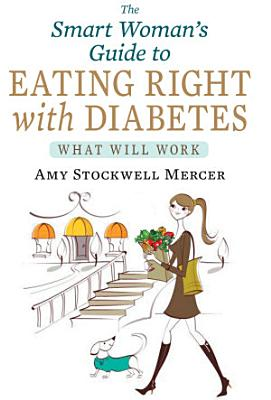 The Smart Woman s Guide to Eating Right with Diabetes PDF