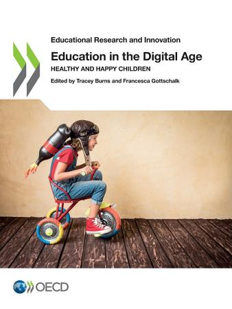 Educational Research and Innovation Education in the Digital Age Healthy and Happy Children PDF