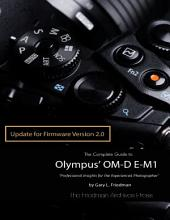 The Complete Guide to Olympus' E-m1 - Firmware 2.0 Changes