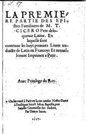 Epistres familiaires traduictz de latin en francois et nouvellement imprimez: Volume1