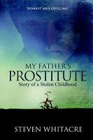 My Fathers Prostitute  Story of a Stolen Childhood PDF