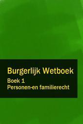 Burgerlijk Wetboek Boek 1 - BW Personen-en familierecht