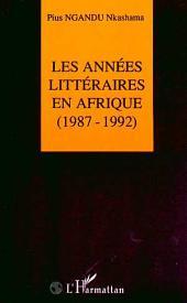 Les années littéraires en Afrique (1987-1992): Volume2