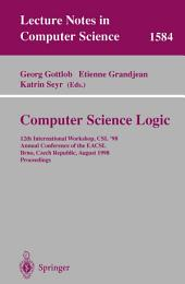 Computer Science Logic: 12th International Workshop, CSL'98, Annual Conference of the EACSL, Brno, Czech Republic, August 24-28, 1998, Proceedings