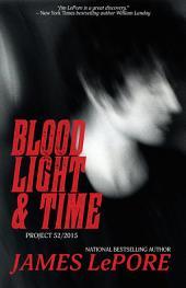 Blood, Light & Time