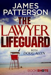 The Lawyer Lifeguard: BookShots